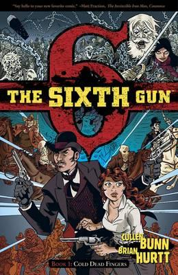 The Sixth Gun: Cold Dead Fingers v. 1