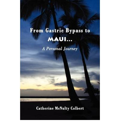 From Gastric Bypass to Maui... a Personal Journey