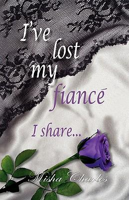 I've Lost My Fiance' I Share...