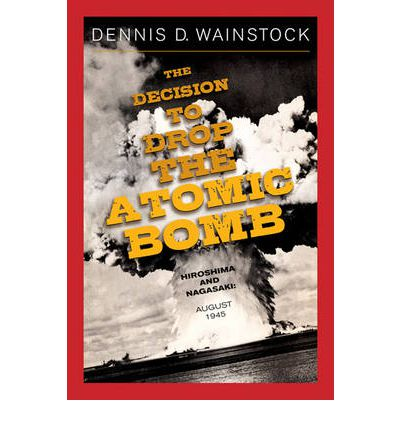 the decision to drop the atomic bomb The decision to drop the atomic bomb - ebook written by dennis wainstock read this book using google play books app on your pc, android, ios devices download for offline reading, highlight, bookmark or take notes while you read the decision to drop the atomic bomb.