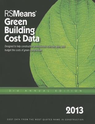 2013 Rsmeans Green Building Cost Data : Means Green Building Cost Data