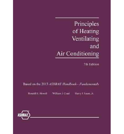 Principles of Heating Ventilating and Air Conditioning : A Textbook with Design Data Based on the 2013 Ashrae Handbook Fundamentals