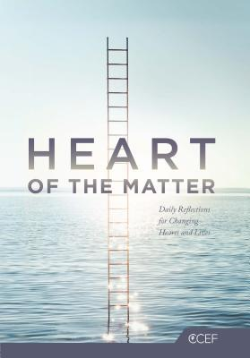 Heart of the Matter : Daily Reflections for Changing Hearts and Lives