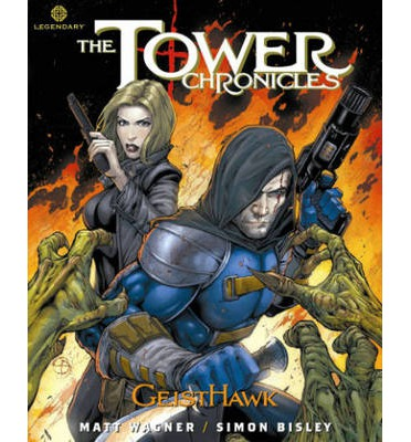 The Tower Chronicles: GeistHawk: Volume 4
