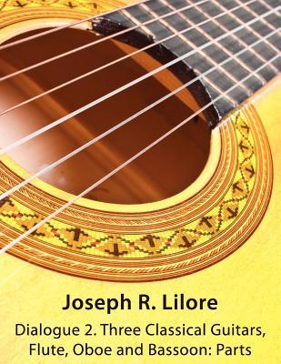 Dialogue 2. Three Classical Guitars, Flute, Oboe and Bassoon : Parts