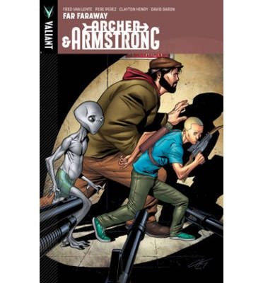 Archer & Armstrong: Far, Faraway Volume 3