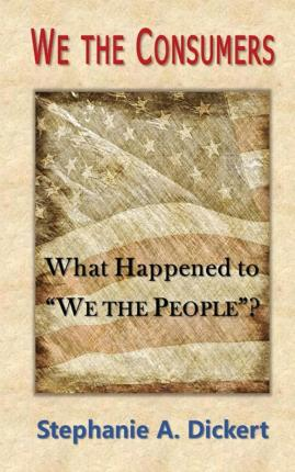 We the Consumers : What Happened to We the People