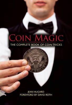 Coin Magic : The Complete Book of Coin Tricks