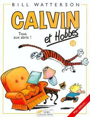 Calvin & Hobbes (in French) : Calvin & Hobbes 10/Tous Aux Abris !