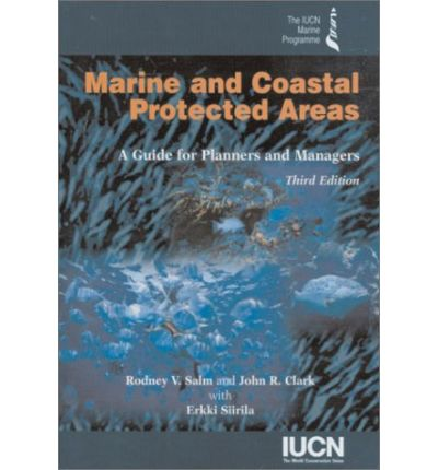 Marine and Coastal Protected Areas : A Guide for Planners and Managers