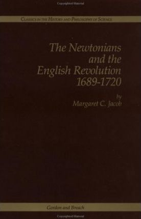 The Newtonians and the English Revolution, 1689-1720