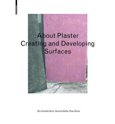 About Plaster : Creating and Developing Surfaces