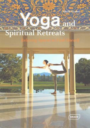 Yoga and Spiritual Retreats : Relaxing Spaces to Find Oneself