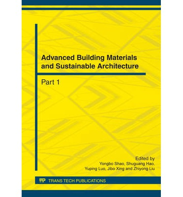 Advanced Building Materials and Sustainable Architecture : Selected, Peer Reviewed Papers from the 2nd International Conference on Civil Engineering, Architecture and Building Materials (CEABM 2012), May 25-27, 2012, Yantai, China
