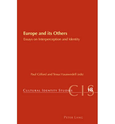 europe and its others essays on interperception and identity Trading tongues jonathan hsy its others: essays on interperception and identity, eds paul gifford and tessa hauswedell, cultural identity studies 18.