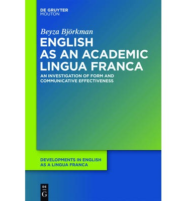 English as an Academic Lingua Franca : An Investigation of Form and Communicative Effectiveness