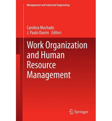 human resource management and organization Human resource management follow managing the human side of entry into a well-established and still successful manufacturing organization which is.