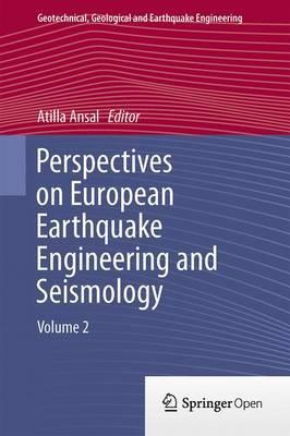 Perspectives on European Earthquake Engineering and Seismology 2015: Volume 2