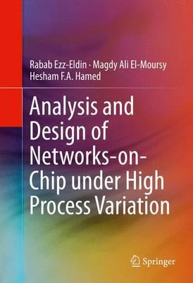 Analysis and Design of Networks-on-Chip Under High Process Variation 2015
