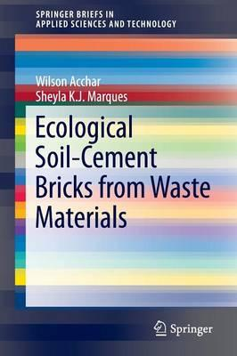 Ecological Soil-Cement Bricks from Waste Materials 2016