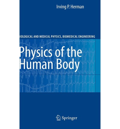 Physics of the Human Body : A Physical View of Physiology