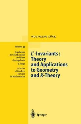 L2-invariants: v. 44 : Theory and Applications to Geometry and K-theory