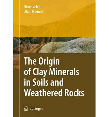 The origin of clay minerals in soils and weathered rocks for Origin and formation of soil