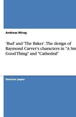 An analysis of the short story a small good thing by raymond carver