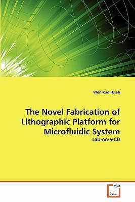 The Novel Fabrication of Lithographic Platform for Microfluidic System