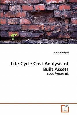 Life-Cycle Cost Analysis of Built Assets