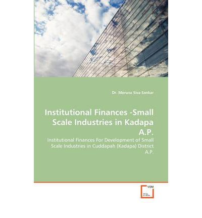 Institutional Finances -Small Scale Industries in Kadapa A.P.
