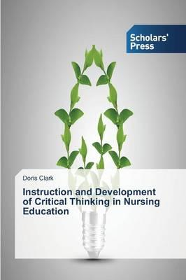 developing critical thinking in nursing education Teaching & learning strategies teaching strategy for critical thinking journal of nursing education developing critical thinking in nursing.