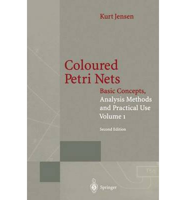 Coloured Petri Nets: Volume 1 : Basic Concepts, Analysis Methods and Practical Use.