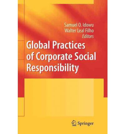 relationship of globalization corporate social responsibility 303 managing corporate reputation, stakeholder relations, and corporate social responsibility with the increasingly global nature of business and the rapid technology.