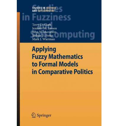 Applying Fuzzy Mathematics to Formal Models in Comparative Politics