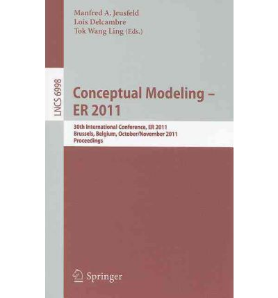 Conceptual Modeling 2011 : 30th International Conference on Conceptual Modeling, Brussels, Belgium, October 31 - November 3, 2011. Proceedings