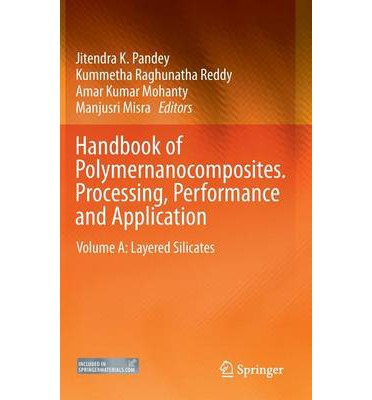 Handbook of Polymernanocomposites. Processing, Performance and Application: Layered Silicates Volume A