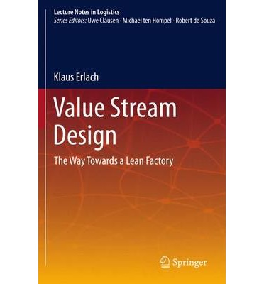 Value Stream Design : The Way Towards a Lean Factory