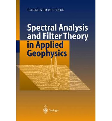 spectral analysis and filter theory in applied geophysics pdf