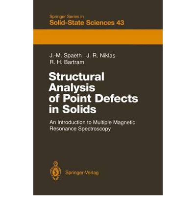 Structural Analysis of Point Defects in Solids : An Introduction to Multiple Magnetic Resonance Spectroscopy