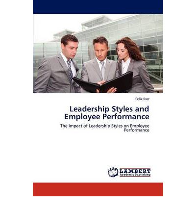 impact of leadership styles on employees performance