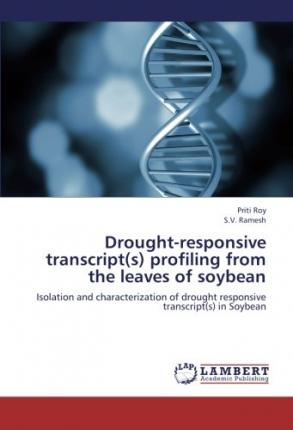 Drought-responsive transcript(s) profiling from the leaves of soybean : Isolation and characterization of drought responsive transcript(s) in Soybean