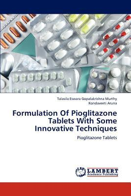 Formulation of Pioglitazone Tablets with Some Innovative Techniques