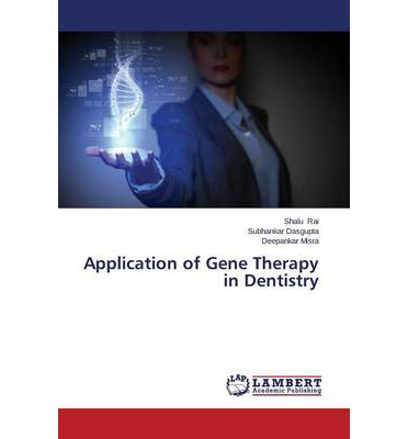 Application of Gene Therapy in Dentistry