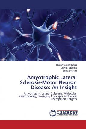 Amyotrophic Lateral Sclerosis Motor Neuron Disease Singh