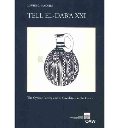 Tell El-Dab'a XXI : The Cypriot Pottery and Its Circulation in the Levant