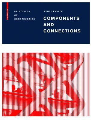 Components and Connections : Principles of Construction