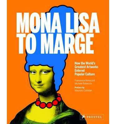 Mona Lisa to Marge : How the World's Greatest Artworks Entered Popular Culture