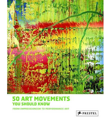 50 Art Movements You Should Know : From Impressionism to Performance Art