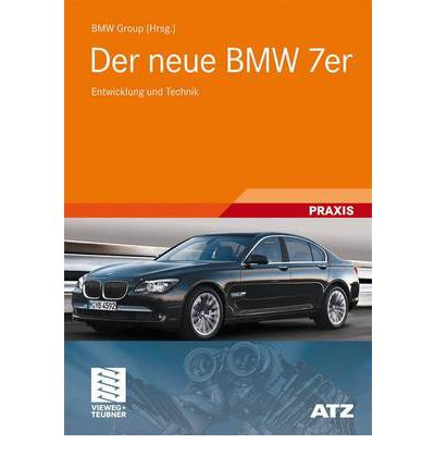 der neue bmw 7er bmw group 9783834807731. Black Bedroom Furniture Sets. Home Design Ideas